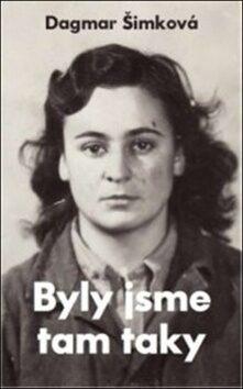 Byly jsme tam taky - Dagmar Šimková