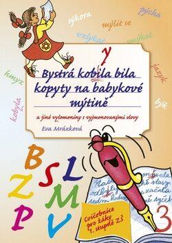 Bystrá kobyla bila kopyty na babykové mýtině - Eva Mrázková