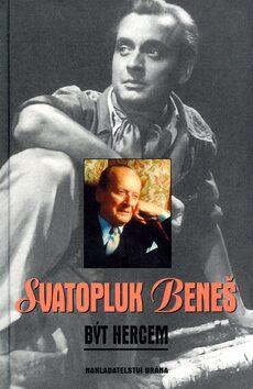 Být hercem - Svatopluk Beneš