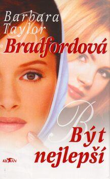Být nejlepší - Barbara Taylor Bradfordová