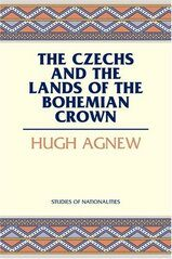 The Czechs and the Lands of the Bohemian Crown - Agnew Hugh LeCaine
