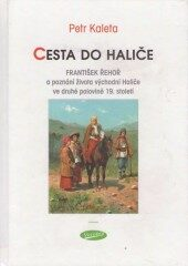 Cesta do Haliče - Petr Kaleta