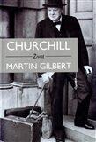 Churchill - Život - Martin Gilbert