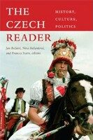 The Czech Reader : History, Culture, Politics - Jan Bažant