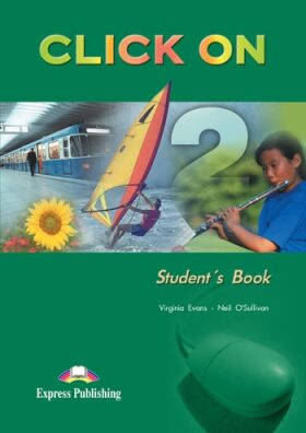 Click On 2 - Student´s Book without CD - Neil O' Sullivan, Virginia Evans