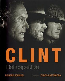Clint - Retrospektiva - Richard Schickel