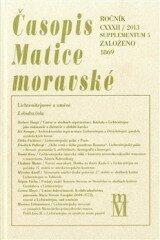 Časopis Matice moravské supplementum 5/2013 – LICHTENŠTEJNOVÉ A UMĚNÍ - Tomáš Knoz, Peter Geiger
