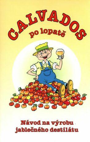 Calvados po lopatě - Návod na výrobu jablečného destilátu - Wagner Radek