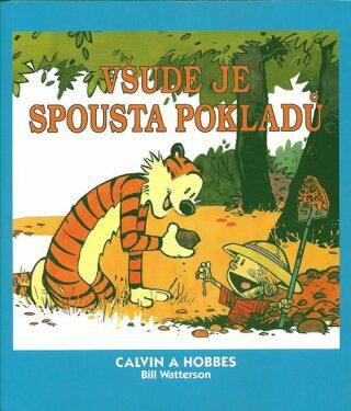Calvin a Hobbes 10 - Všude je spousta pokladů - Bill Watterson