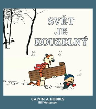 Calvin a Hobbes 11 - Svět je kouzelný - Bill Watterson