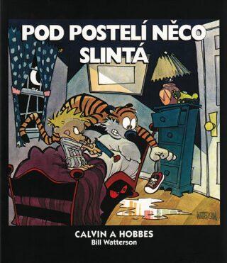 Calvin a Hobbes 2 - Pod postelí něco slintá - Bill Watterson