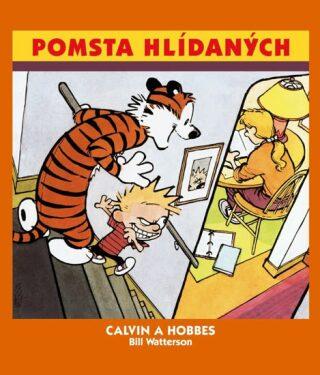 Calvin a Hobbes Pomsta hlídaných - Bill Watterson