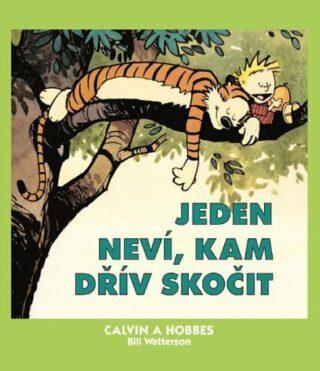 Calvin a Hobbes 8 - Jeden neví, kam dřív - Bill Watterson