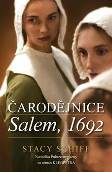 Čarodějnice: Salem, 1692 - Stacy Schiff