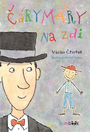 Čárymáry na zdi - Václav Čtvrtek