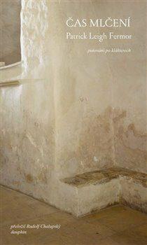 Čas mlčení - Fermor Patrick Leigh