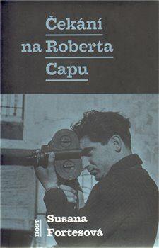 Čekání na Roberta Capu - Fortesová Susane