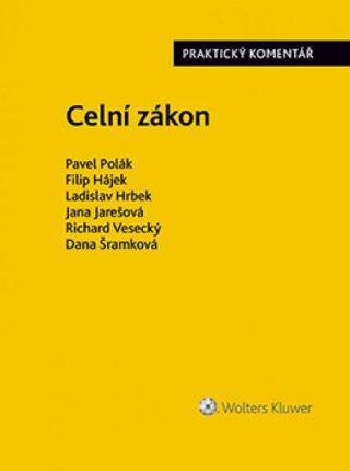 Celní zákon - Praktický komentář - Pavel Polák