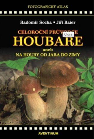 Celoroční průvodce houbaře - Radomír Socha, Jiří Baier