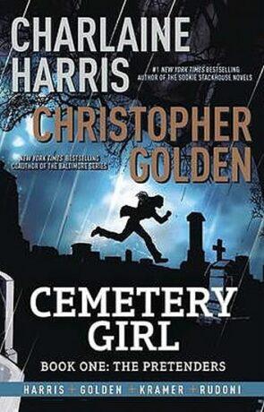 Cemetery Girl: The Pretenders - Charlaine Harris, Christopher Golden
