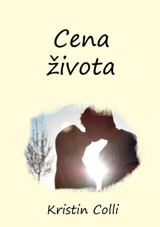 Cena života - Kristin Colli - e-kniha