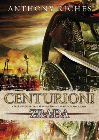 Centurioni 1: Zrada - Anthony Riches