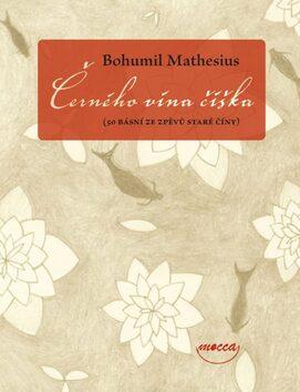 Černého vína číška - Bohumil Mathesius