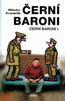 Černí baroni - Miloslav Švandrlík