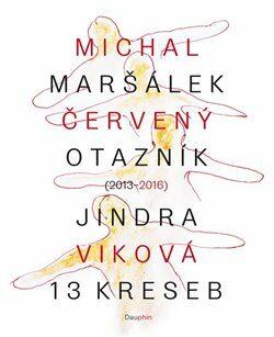 Červený otazník (2013 - 2016) / 13 kreseb - Michal Maršálek, Jindra Viková