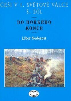 Češi v 1. světové válce, 3. díl - Libor Nedorost