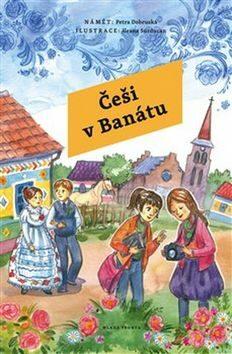 Češi v Banátu - Petra Dobruská, Ileana Surducan