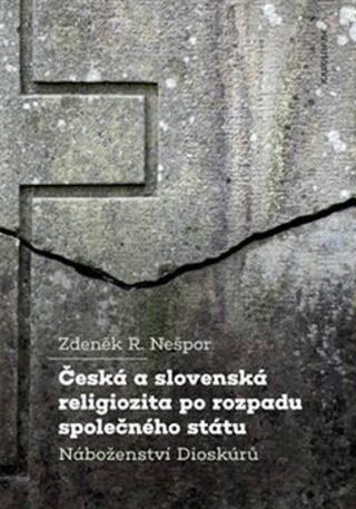 Česká a slovenská religiozita po rozpadu společného státu - Zdeněk R. Nešpor
