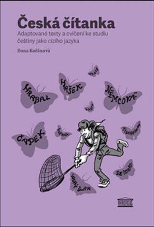 Česká čítanka – adaptované texty a cvičení ke studiu češtiny jako cizího jazyka /rusky/ - Ilona Kořánová