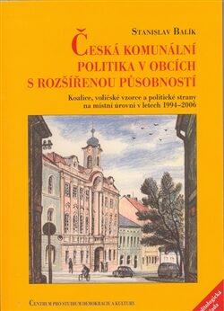 Česká komunální politika v obcích s rozšířenou působností - Stanislav Balík