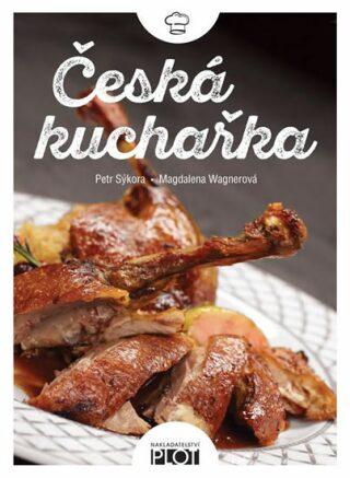 Česká kuchařka - Magdalena Wagnerová, Petr Sýkora