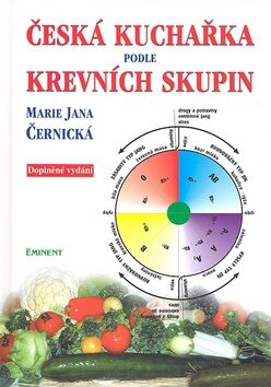 Česká kuchařka podle krevních skupin - Marie Jana Černická