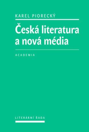 Česká literatura a nová média - Piorecký Karel