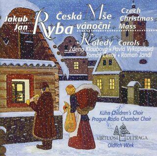 Česká mše vánoční - Jakub Jan Ryba,