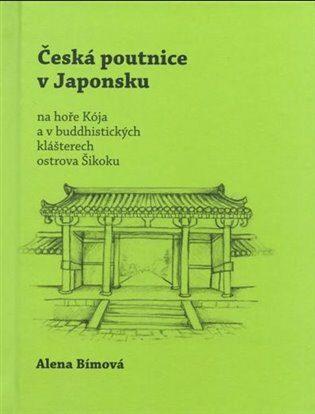 Česká poutnice v Japonsku - Alena Bímová