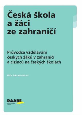 Česká škola a žáci ze zahraničí - Jitka Kendíková