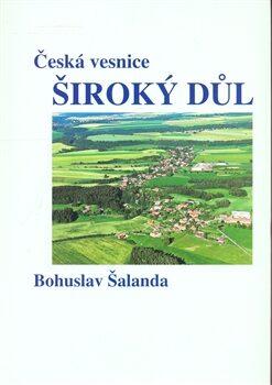 Česká vesnice Široký Důl - Bohuslav Šalanda