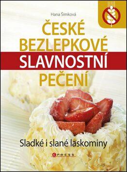 České bezlepkové slavnostní pečení - Hana Čechová Šimková