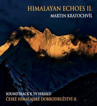 České himálajské dobrodružství II. / Himalayan Echoes II. - CD - Martin Kratochvíl