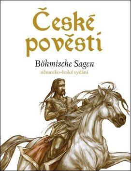 České pověsti Böhmische Sagen - Kolektiv