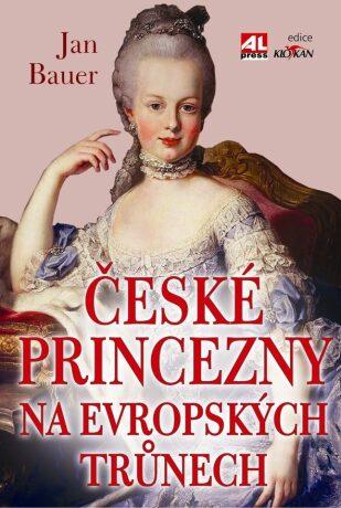 České princezny na evropských trůnech - Jan Bauer