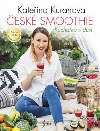 České smoothie - Kuchařka s duší - Kateřina Kuranova