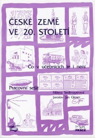 České země ve 20. století (pracovní sešit) - Milena Sedlmayerová