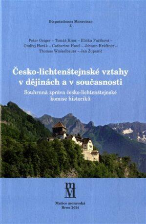 Česko-lichtenštejnské vztahy v dějinách a v současnosti - kol.,
