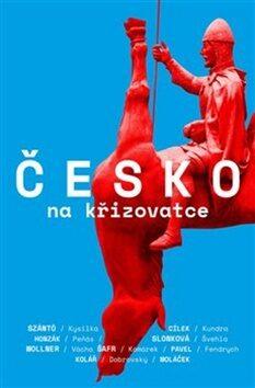 Česko na křižovatce - Kolektiv