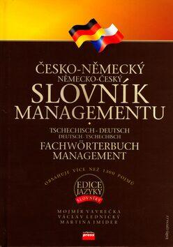 Česko-německý, německo-český slovník managementu - Mojmír Vavrečka; Václav Lednický